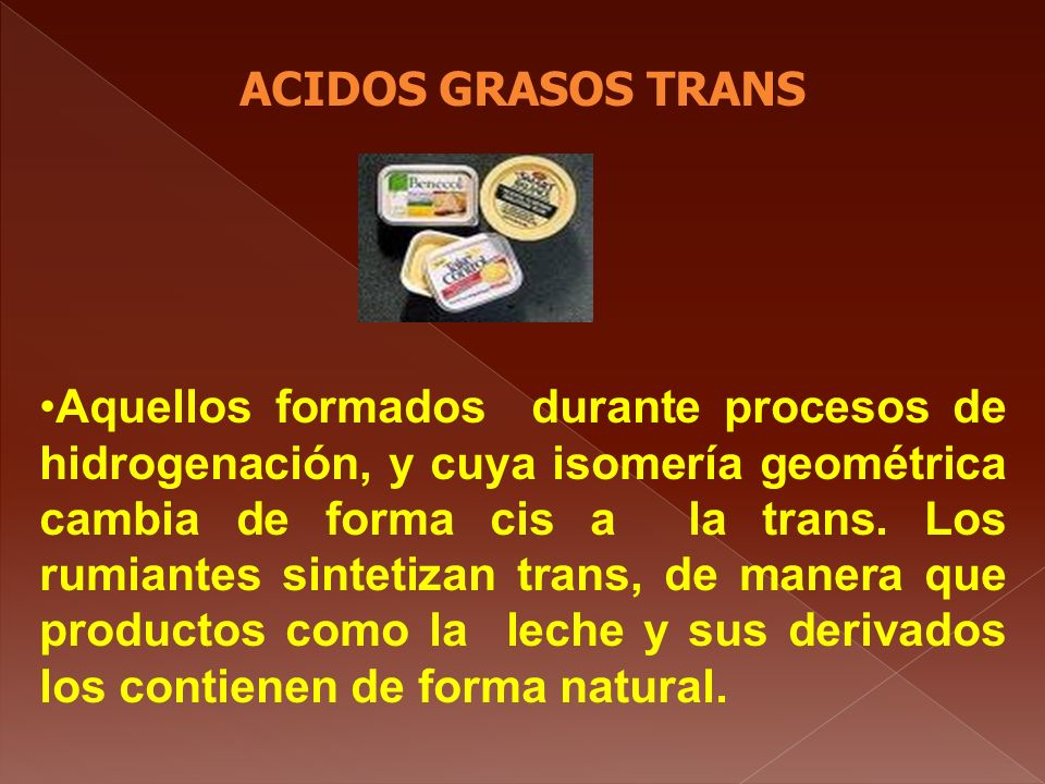 ACIDOS GRASOS TRANS