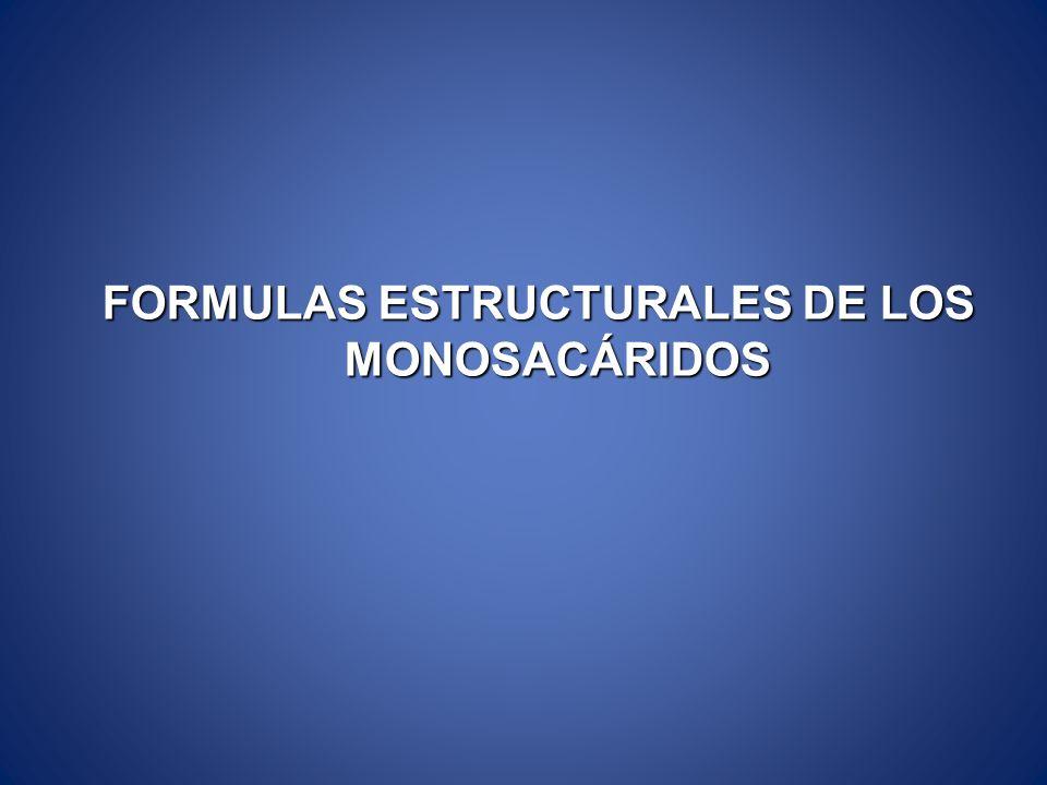 FORMULAS ESTRUCTURALES DE LOS MONOSACÁRIDOS