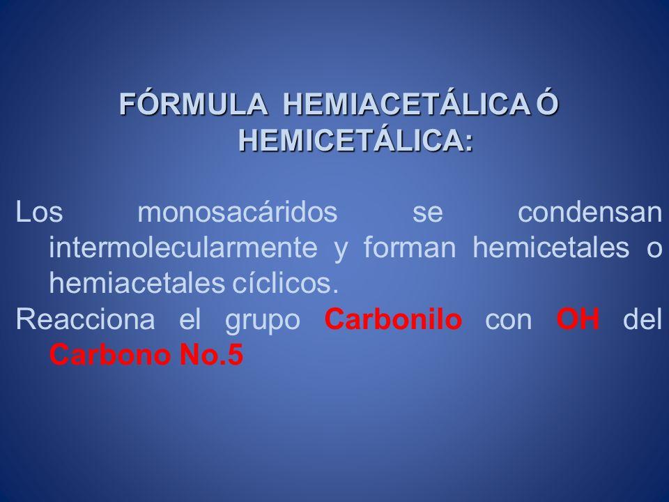 FÓRMULA HEMIACETÁLICA Ó HEMICETÁLICA: