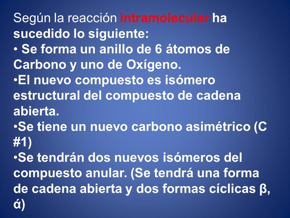 Según la reacción intramolecular ha sucedido lo siguiente: