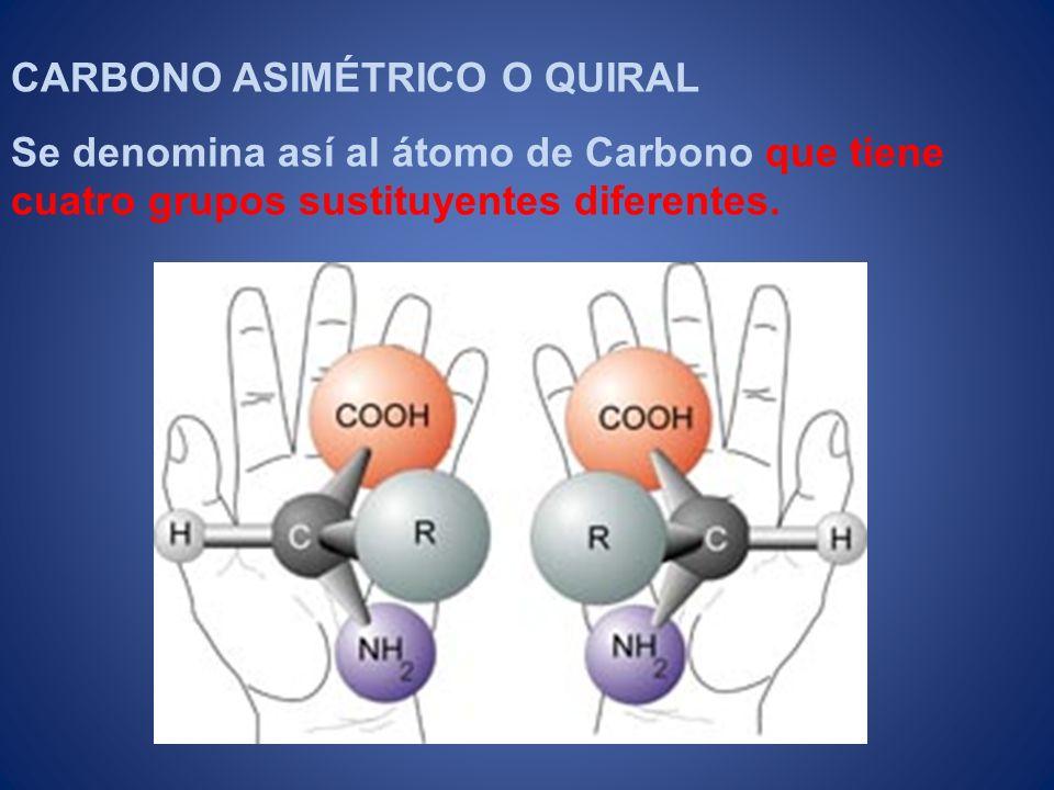 CARBONO ASIMÉTRICO O QUIRAL