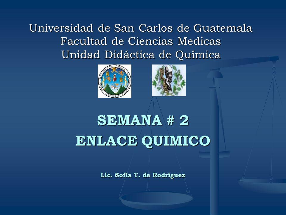SEMANA # 2 ENLACE QUIMICO Lic. Sofía T. de Rodríguez
