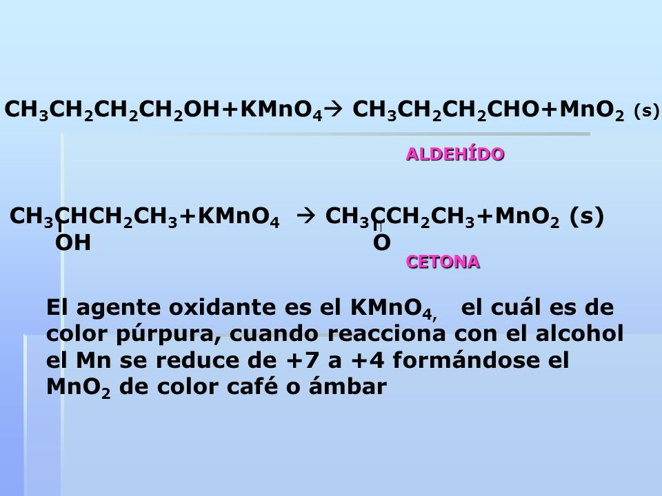 CH3CH2CH2CH2OH+KMnO4 CH3CH2CH2CHO+MnO2 (s)