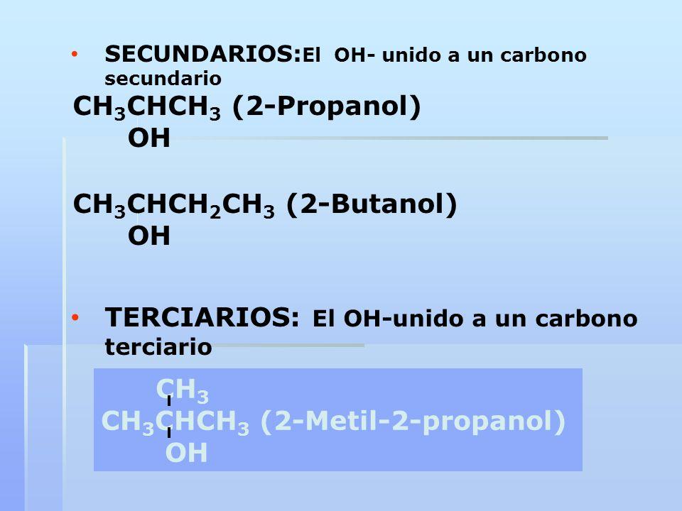 TERCIARIOS: El OH-unido a un carbono terciario