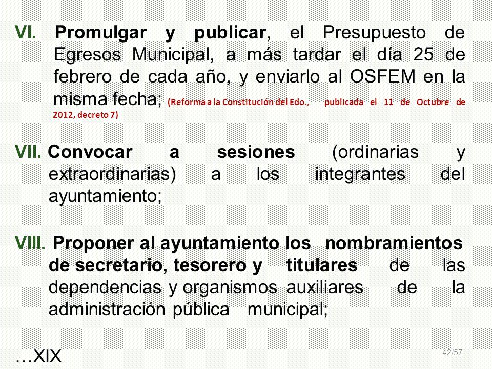 VI. Promulgar y publicar, el Presupuesto de