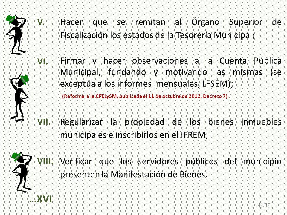 V. Hacer que se remitan al Órgano Superior de Fiscalización los estados de la Tesorería Municipal;