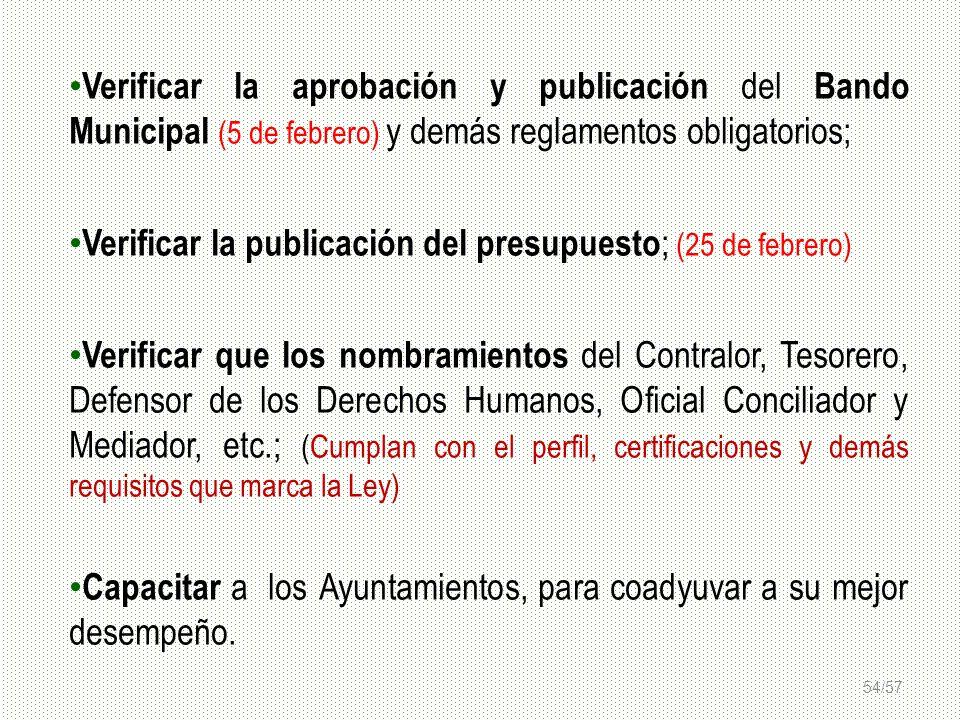 Verificar la aprobación y publicación del Bando Municipal (5 de febrero) y demás reglamentos obligatorios;