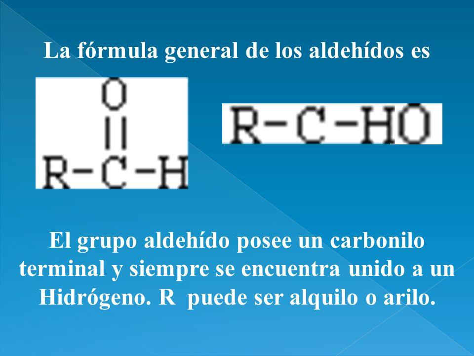 La fórmula general de los aldehídos es