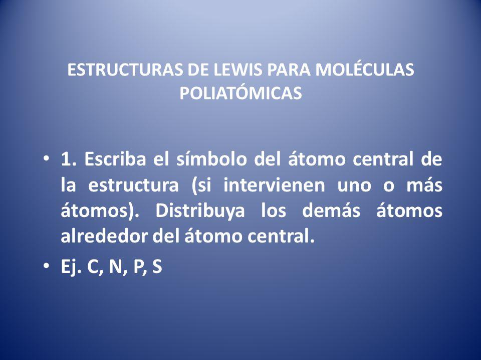 ESTRUCTURAS DE LEWIS PARA MOLÉCULAS POLIATÓMICAS