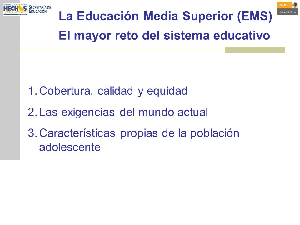 La Educación Media Superior (EMS) El mayor reto del sistema educativo