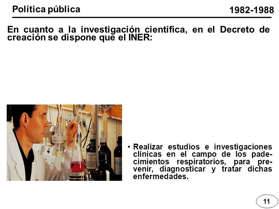 Política pública 1982-1988. En cuanto a la investigación científica, en el Decreto de creación se dispone que el INER: