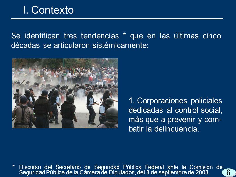 I. Contexto Se identifican tres tendencias * que en las últimas cinco décadas se articularon sistémicamente: