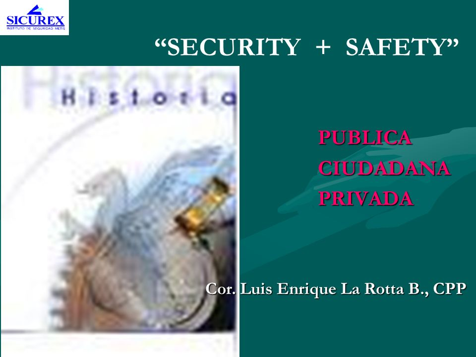 SECURITY + SAFETY PUBLICA CIUDADANA PRIVADA