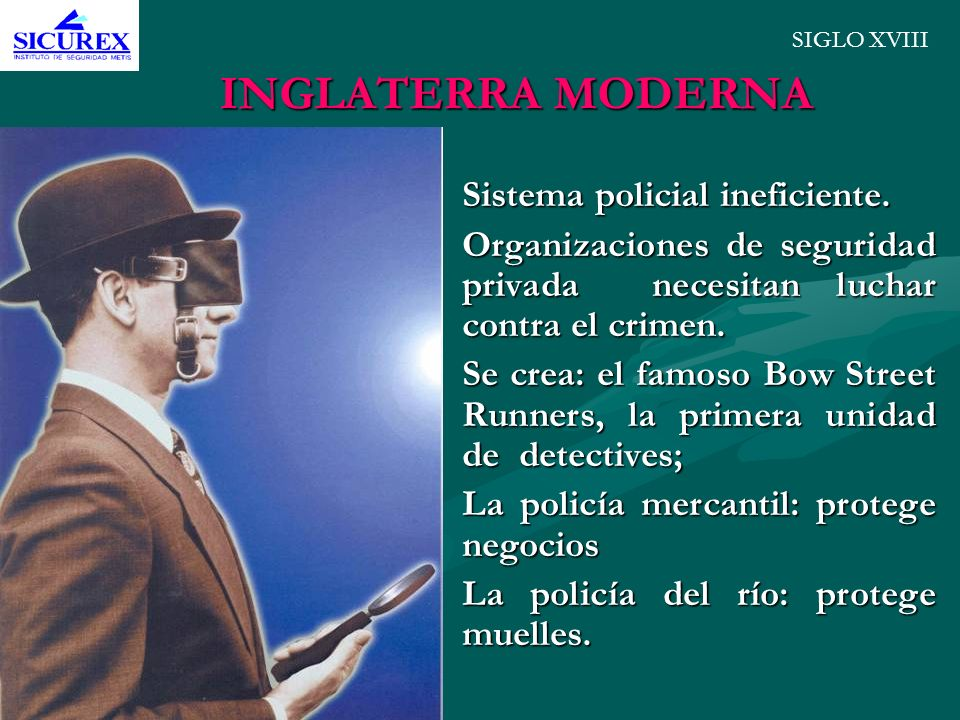 INGLATERRA MODERNA Sistema policial ineficiente.