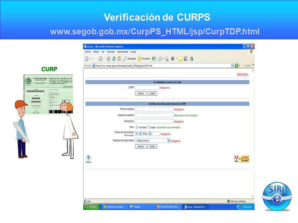 Verificación de CURPS www.segob.gob.mx/CurpPS_HTML/jsp/CurpTDP.html