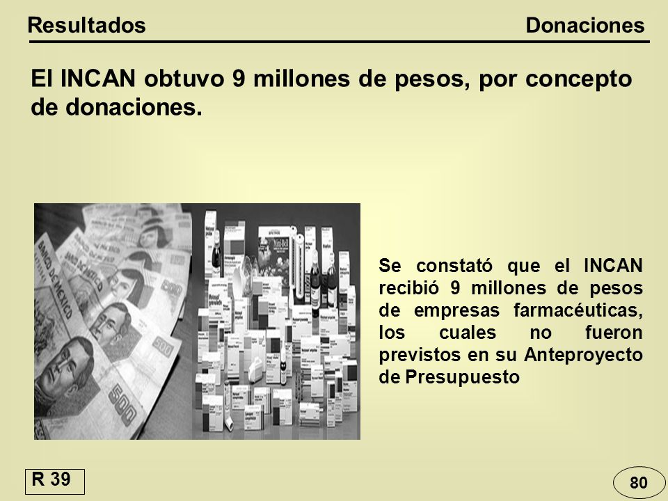 El INCAN obtuvo 9 millones de pesos, por concepto de donaciones.