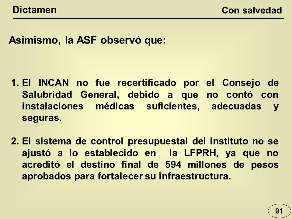Asimismo, la ASF observó que: