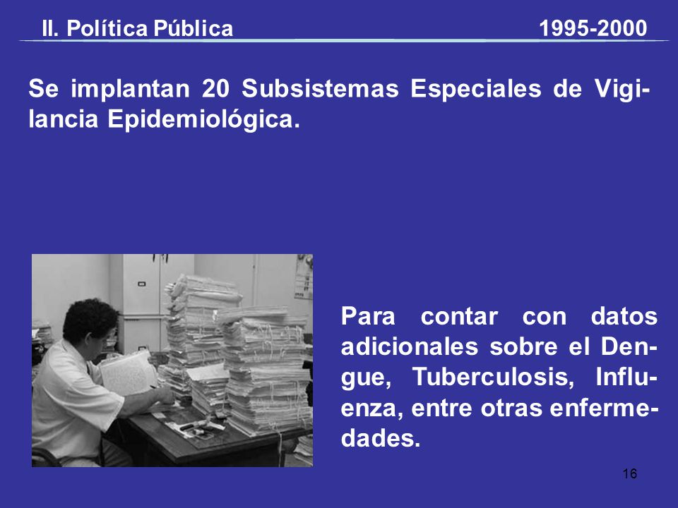Se implantan 20 Subsistemas Especiales de Vigi-lancia Epidemiológica.