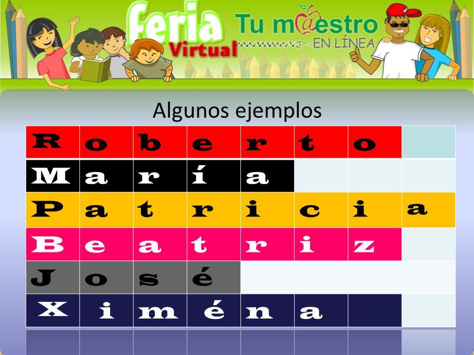 Algunos ejemplos R o b e r t M a í P i c B z J s é X m n