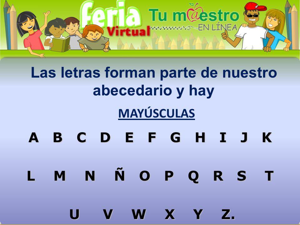 Las letras forman parte de nuestro abecedario y hay