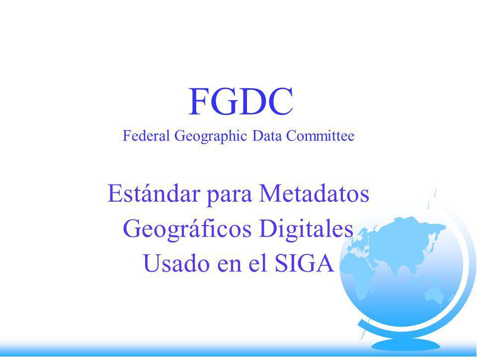 Estándar para Metadatos Geográficos Digitales Usado en el SIGA