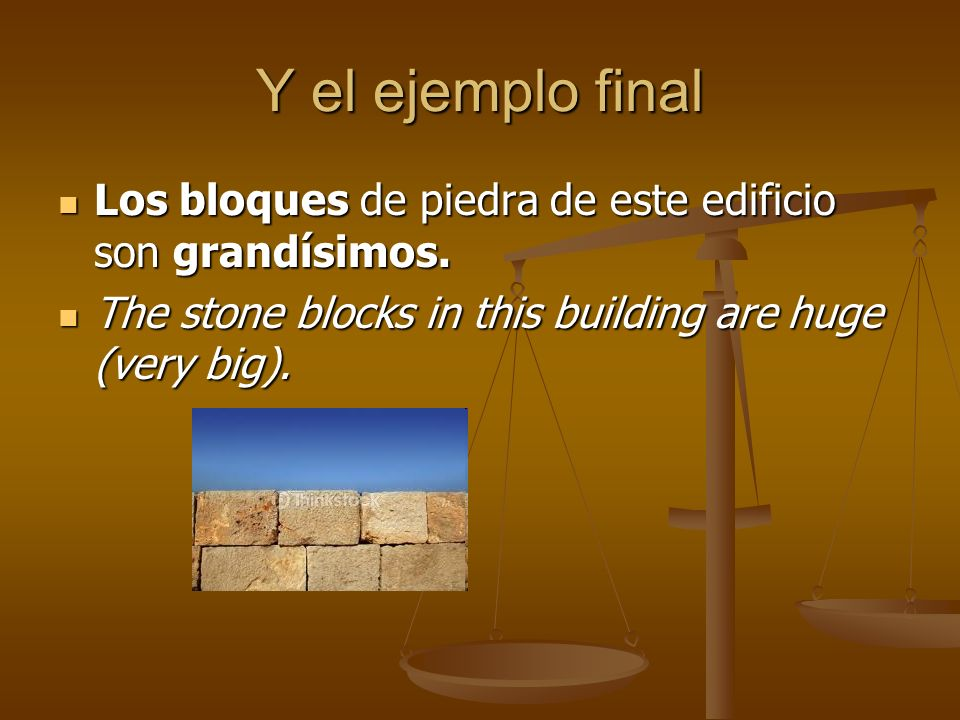 Y el ejemplo final Los bloques de piedra de este edificio son grandísimos.