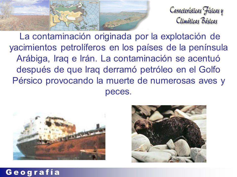La contaminación originada por la explotación de yacimientos petrolíferos en los países de la península Arábiga, Iraq e Irán.