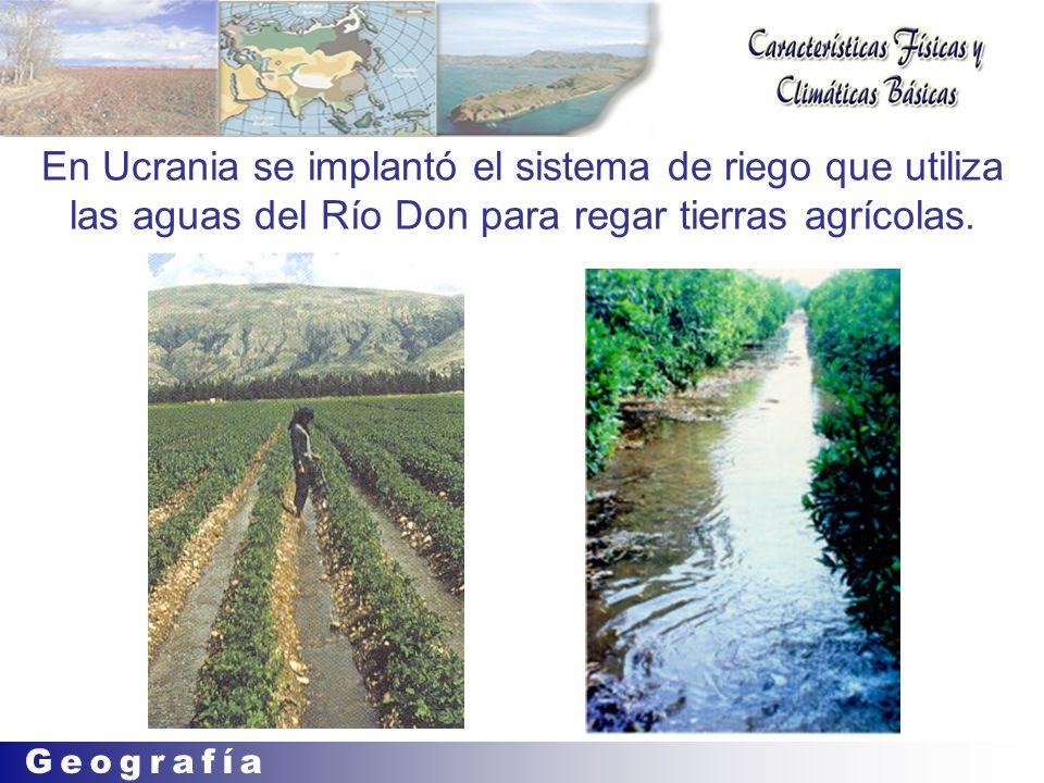 En Ucrania se implantó el sistema de riego que utiliza las aguas del Río Don para regar tierras agrícolas.