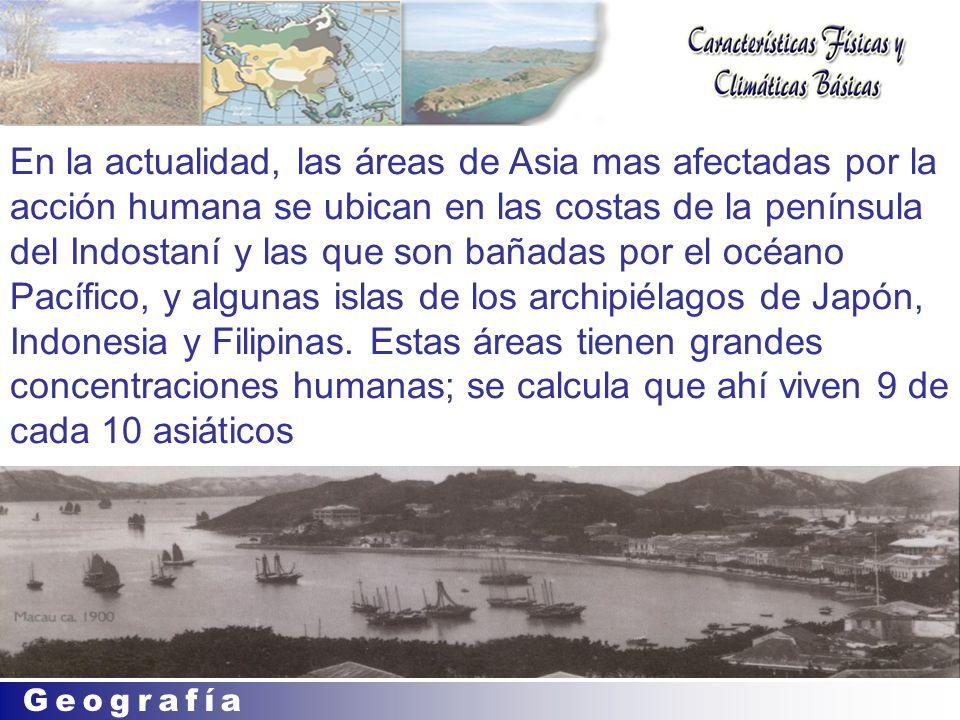 En la actualidad, las áreas de Asia mas afectadas por la acción humana se ubican en las costas de la península del Indostaní y las que son bañadas por el océano Pacífico, y algunas islas de los archipiélagos de Japón, Indonesia y Filipinas.