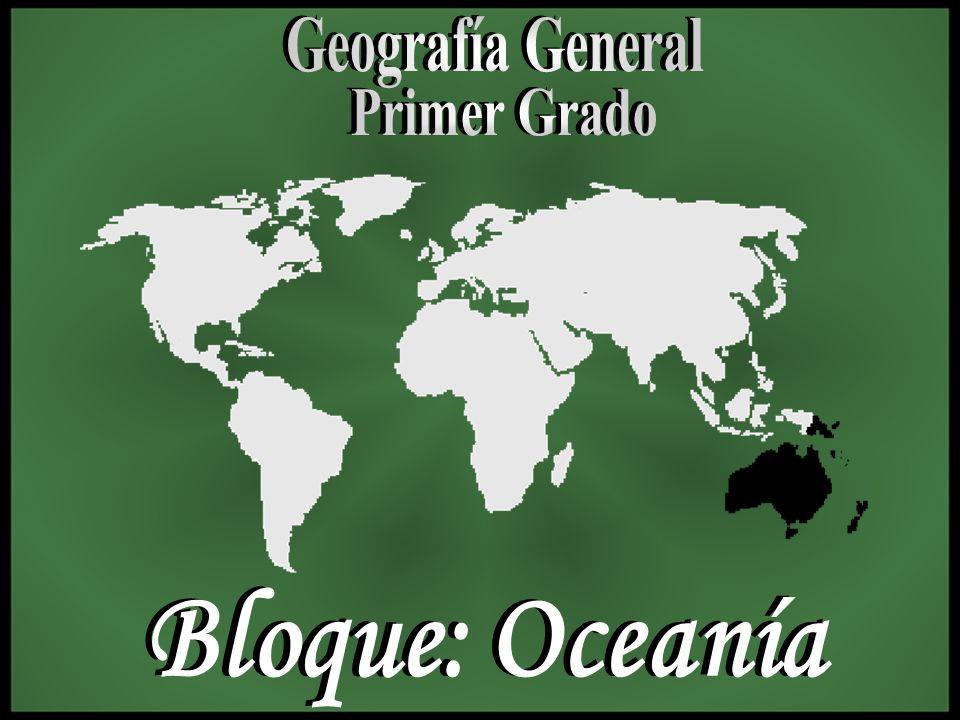 Geografía General Primer Grado Bloque: Oceanía