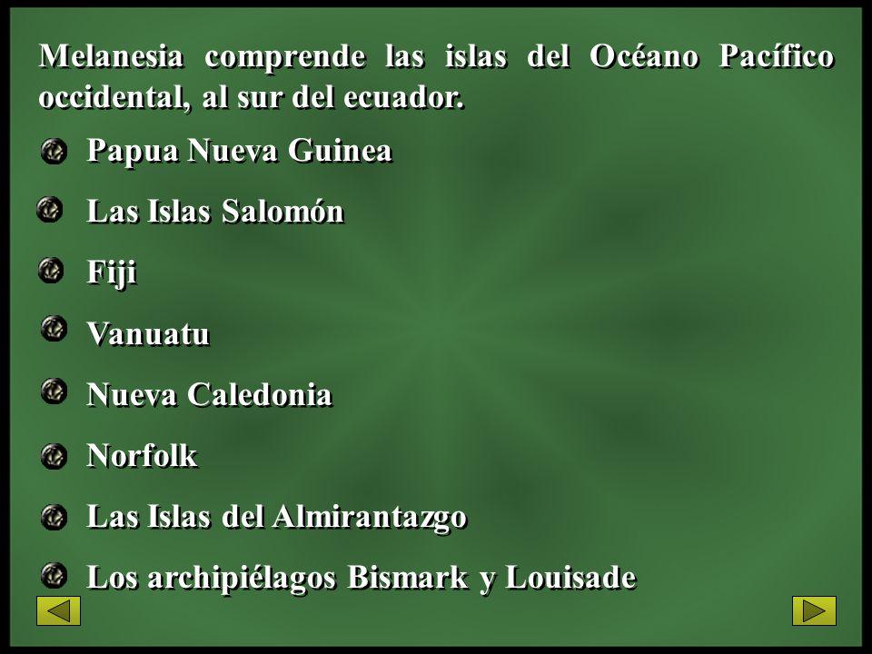 Melanesia comprende las islas del Océano Pacífico occidental, al sur del ecuador.