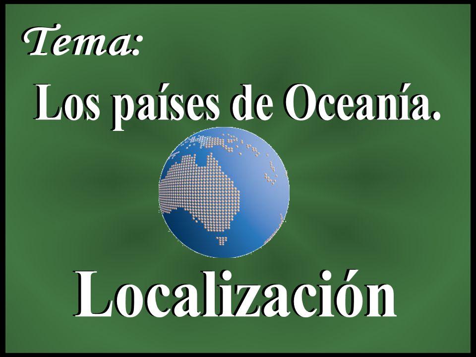 Tema: Los países de Oceanía. Localización