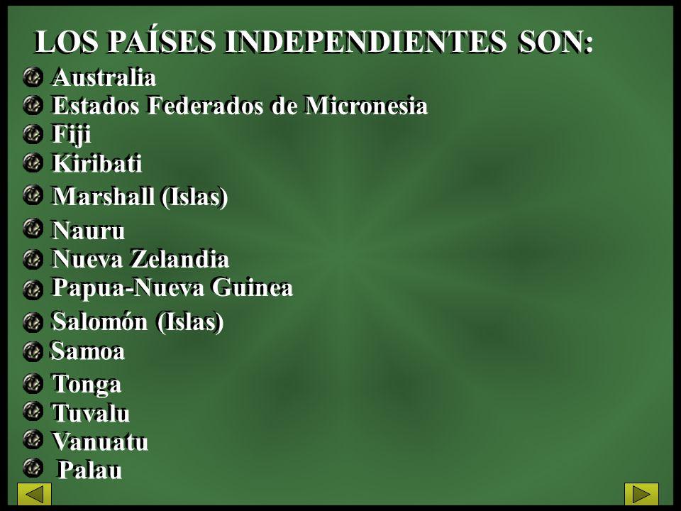 LOS PAÍSES INDEPENDIENTES SON: