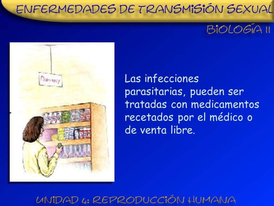 Las infecciones parasitarias, pueden ser tratadas con medicamentos recetados por el médico o de venta libre.