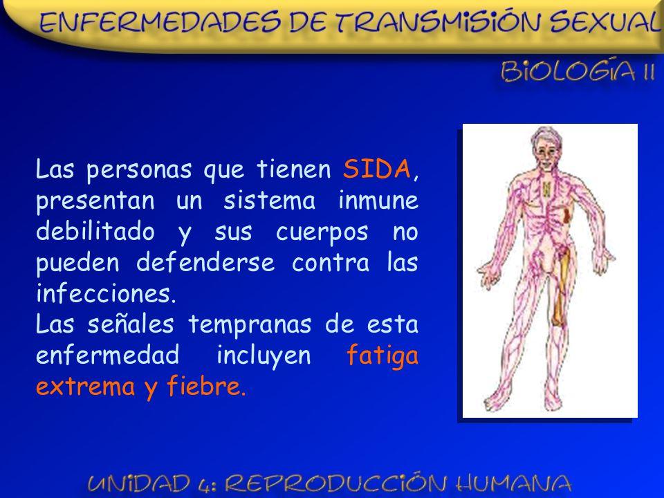 Las personas que tienen SIDA, presentan un sistema inmune debilitado y sus cuerpos no pueden defenderse contra las infecciones.