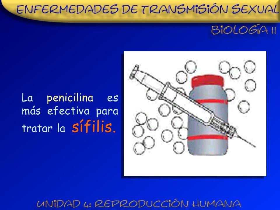 La penicilina es más efectiva para tratar la sífilis.