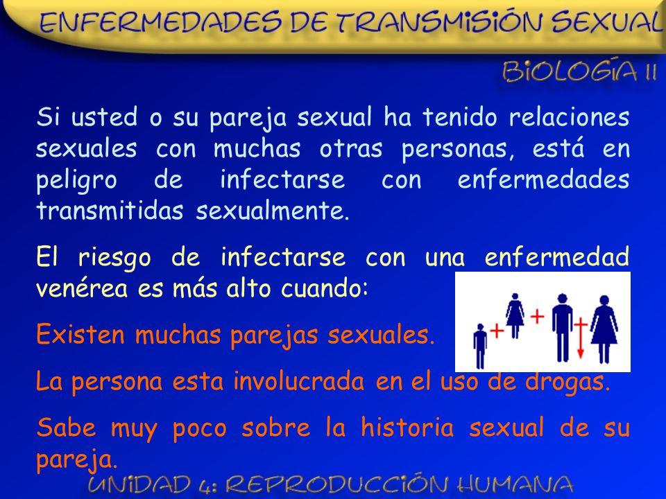 Si usted o su pareja sexual ha tenido relaciones sexuales con muchas otras personas, está en peligro de infectarse con enfermedades transmitidas sexualmente.