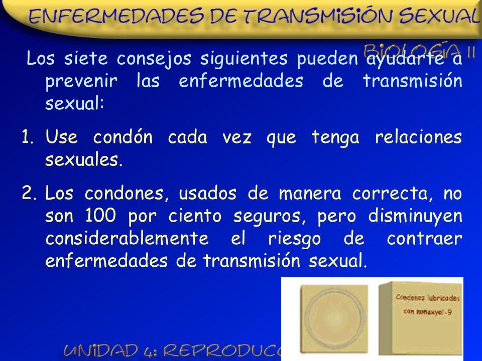 Los siete consejos siguientes pueden ayudarte a prevenir las enfermedades de transmisión sexual: