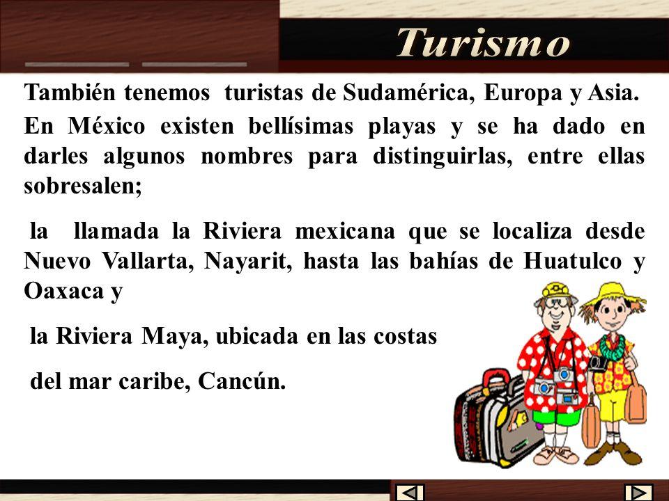 Turismo También tenemos turistas de Sudamérica, Europa y Asia.