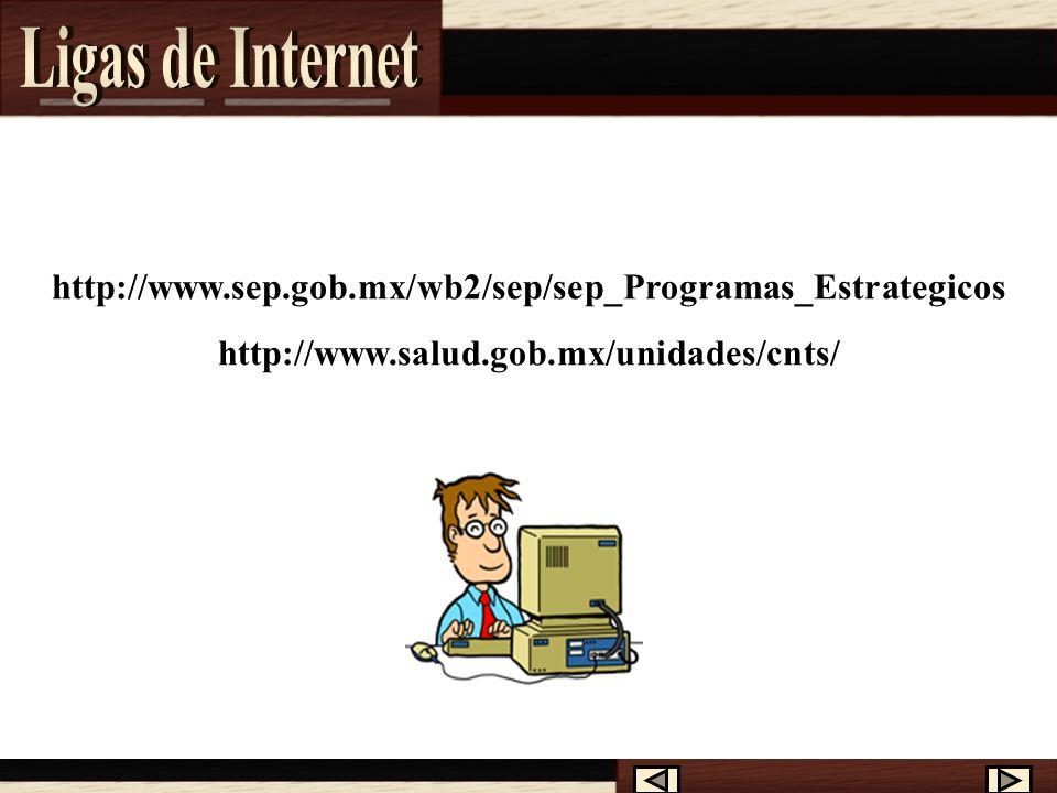 Ligas de Internet http://www.sep.gob.mx/wb2/sep/sep_Programas_Estrategicos.