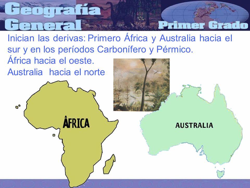 Inician las derivas: Primero África y Australia hacia el sur y en los períodos Carbonífero y Pérmico.