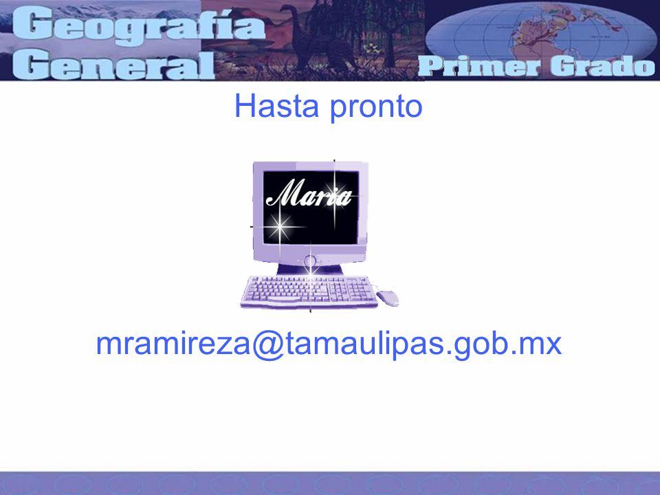 Hasta pronto mramireza@tamaulipas.gob.mx