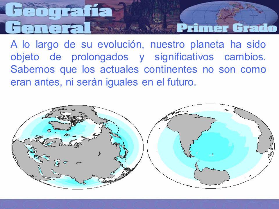 A lo largo de su evolución, nuestro planeta ha sido objeto de prolongados y significativos cambios.