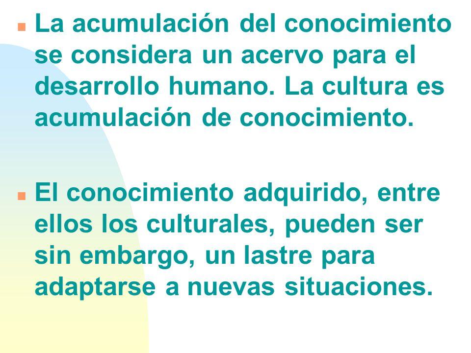 La acumulación del conocimiento se considera un acervo para el desarrollo humano. La cultura es acumulación de conocimiento.