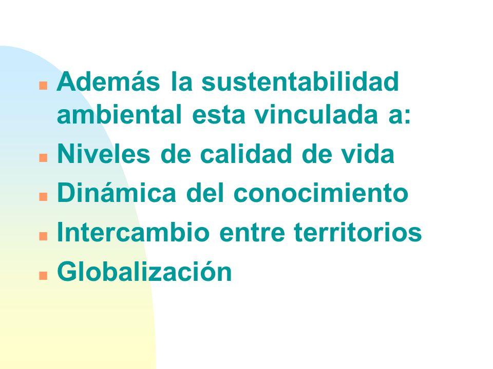 Además la sustentabilidad ambiental esta vinculada a:
