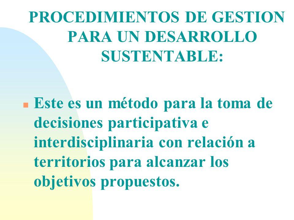 PROCEDIMIENTOS DE GESTION PARA UN DESARROLLO SUSTENTABLE: