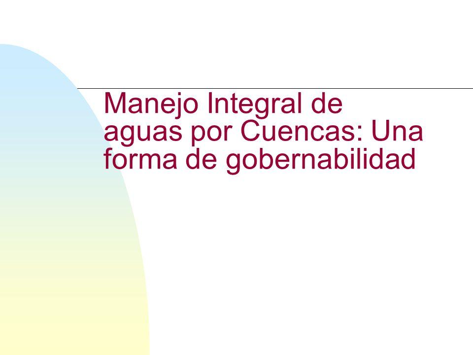 Manejo Integral de aguas por Cuencas: Una forma de gobernabilidad