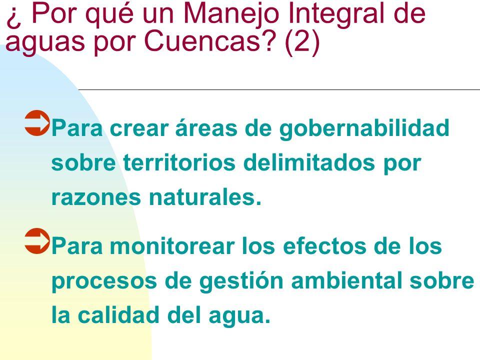 ¿ Por qué un Manejo Integral de aguas por Cuencas (2)