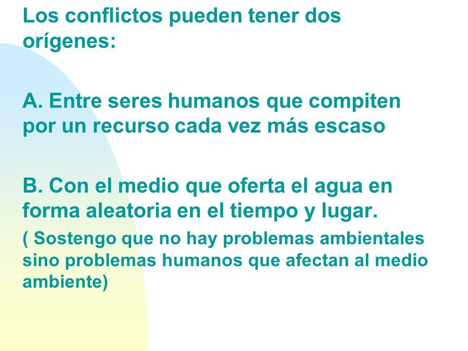 Los conflictos pueden tener dos orígenes: