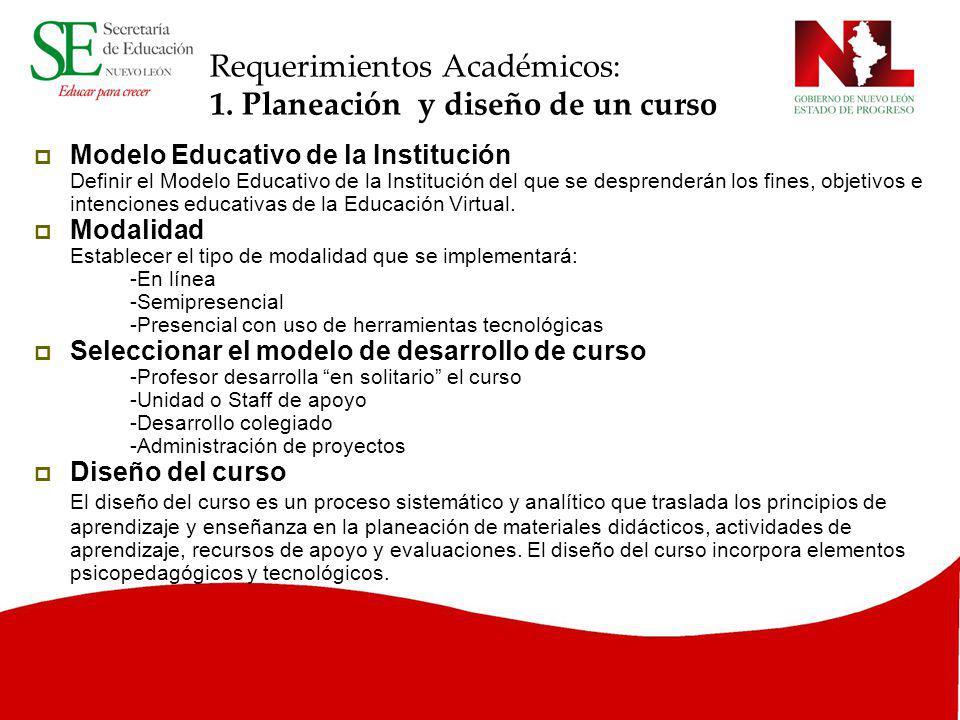 Requerimientos Académicos: 1. Planeación y diseño de un curso
